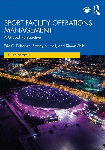 Sport Facility Operations Management: A Global Perspective