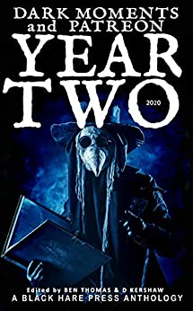 YEAR TWO (Dark Moments Book 2) by [Black Hare Press, D. Kershaw, Ben Thomas]