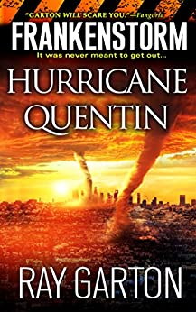 Frankenstorm: Hurricane Quentin by [Ray Garton]