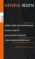 Nora oder Ein Puppenhaus. Hedda Gabler. Baumeister Solness. John Gabriel Borkman