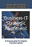 Business-IT Strategic Alignment: A Prerequisite for Digital Transformation