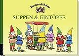 Zwergenstübchen Suppen & Eintöpfe (Zwergenstübchen - Backbücher und Kochbücher für Kinder, Eltern, Familien)
