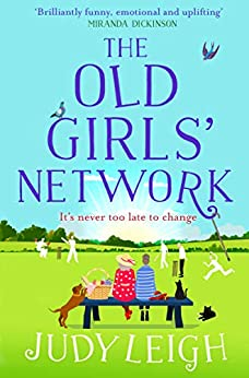 The Old Girls' Network: A funny, feel-good read for summer 2020 by [Judy Leigh]