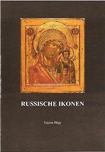 Russische Ikonen: Einführung in Bildtypen, Malweise und Sinn russischer Ikonen Reprint der Ausgabe Gießen 1978