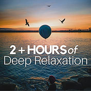 2 + Hours of Deep Relaxation
