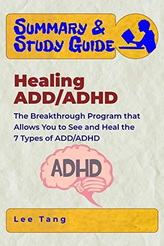 Summary & Study Guide - Healing ADD/ADHD: The Breakthrough Program that Allows You to See and Heal the 7 Types of ADD/ADHD