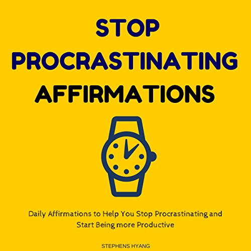 Stop Procrastinating Affirmations audiobook cover art