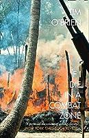 If I Die in a Combat Zone (Harper Perennial Modern Classc)