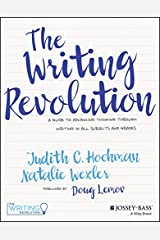 The Writing Revolution: A Guide to Advancing Thinking Through Writing in All Subjects and Grades Kindle Edition