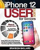 Guía del usuario del iPhone 12 para personas mayores: Domina fácilmente la última versión de tu iPhone gracias a los tutoriales paso a paso, los textos extensos y las ilustraciones.  ¡Ya no te sentirás en negación!