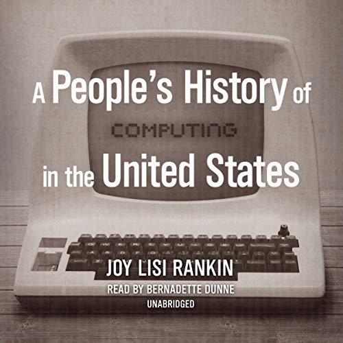 A People's History of Computing in the United States audiobook cover art