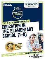 Education in the Elementary School, 1-8 (National Teacher Examination)