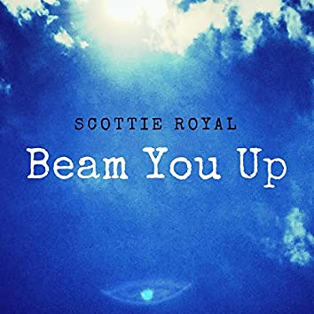 Beam You Up