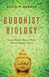 Image of Buddhist Biology: Ancient Eastern Wisdom Meets Modern Western Science