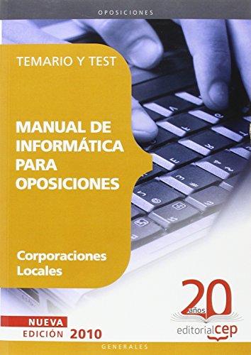 Manual de Informática para Oposiciones de Corporaciones Locales. Temario y Test (Colección 71)