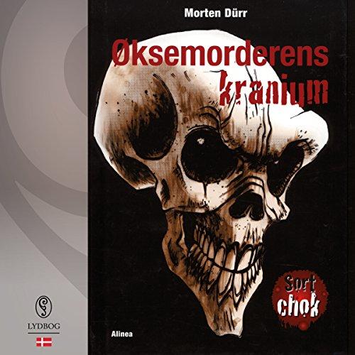 Øksemorderens kranium (Sort chok 1) (Danish Edition) audiobook cover art