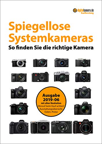 Kaufberatung Spiegellose Systemkameras (Sommer 2019): So finden Sie die richtige Kamera (digitalkamera.de-Kaufberatung)