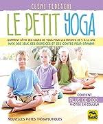 Le petit yoga - Comment bâtir des cours de yoga pour les enfants de 5 à 11 ans avec des jeux,... de Clemi Tedeschi