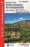 Sentier vers Saint-Jacques-de-Compostelle via Le Puy  Figeac-Moissac -  Rocamadour-La...