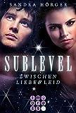 SUBLEVEL 1: Zwischen Liebe und Leid (German Edition)