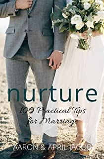 Nurture: 100 Practical Tips for Marriage