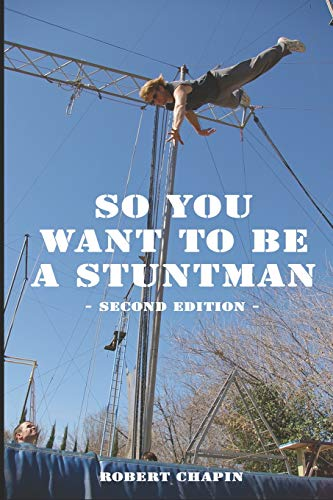 So You Want to be a Stuntman: Second Edition