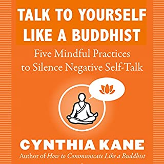Talk to Yourself Like a Buddhist: Five Mindful Tools to Silence Negative Self-Talk audiobook cover art