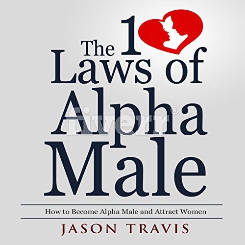 The 10 Laws of Alpha Male cover art