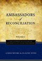 Ambassadors of Reconciliation: New Testament Reflections on Restorative Justice and Peacemaking