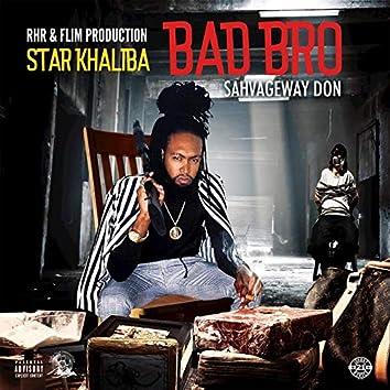 Bad Bro (Sahvageway Don)