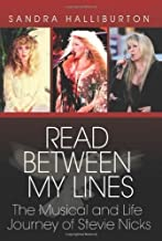 Read Between My Lines: The Musical & Life Journey of Stevie Nicks: The Musical and Life Journey of Stevie Nicks by Sandra Halliburton (2006) Hardcover