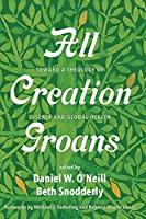All Creation Groans: Toward a Theology of Disease and Global Health