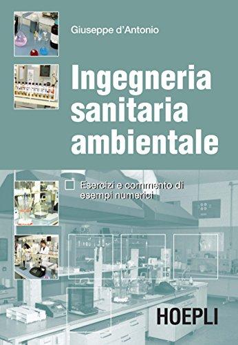 Ingegneria sanitaria ambientale: Esercizi e commenti di esempi numerici