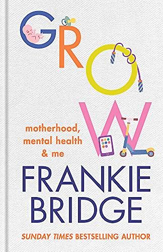 GROW: Motherhood, mental health & me