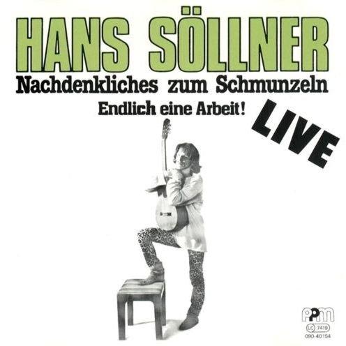 Hans Söllner - Nachdenkliches Zum Schmunzeln - Endlich Eine Arbeit! - Powerplay Music Records - 090-40 154