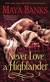 Never Love a Highlander (The McCabe Trilogy Book 3) by [Maya Banks]