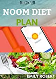 THE COMPLETE NOOM DIET PLAN: The Simplified guide to losing weight and resetting your metabolism with easy to prepare recipes and sample meal plan. (English Edition)