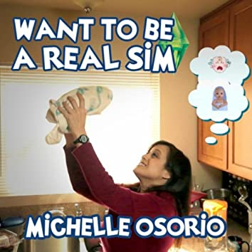 Want to Be a Real Sim