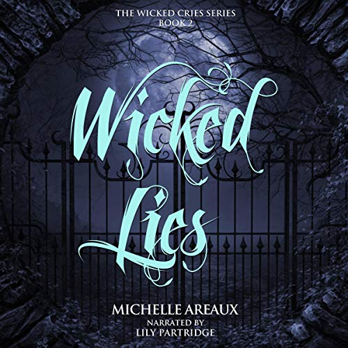 Wicked Lies Audiobook By Michelle Areaux cover art