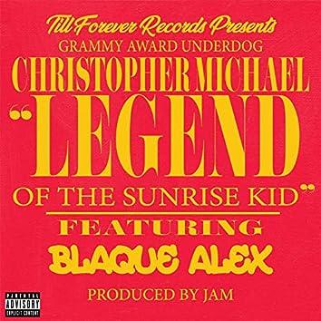 Legend of the Sunrise Kid (feat. Blaque Alex)