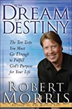 From Dream to Destiny by Robert Morris (2011-03-06)