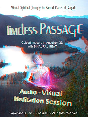 """""""Timeless Passage"""" Audio - Visual Meditation Session. Guided Imagery in Anaglyph 3D with Binaural Beat"""
