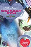 Vintage Mama Scrap Pleasant Sewing: 18 Simple Sewing Projects Fabric Remnants For Crafting Gifts And Toys (English Edition)