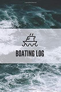 Boating Log: boaters journal, trip log for your ship with detailed interior (port information, weather conditions, sea str...
