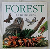 Forest: The Living World 1564586693 Book Cover