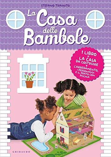 La casa delle bambole. Ediz. illustrata. Con gadget