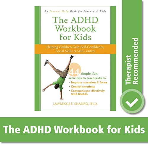 The ADHD Workbook for Kids: Helping Children Gain Self-Confidence, Social Skills, and Self-Control (Instant Help Book for Parents & Kids)
