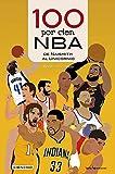 100 por cien NBA: De Naismith al Unicornio: 31 (Cien x 100)