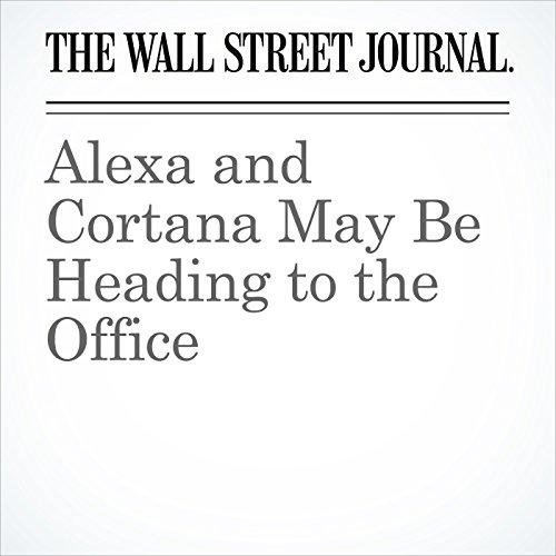 Alexa and Cortana May Be Heading to the Office copertina
