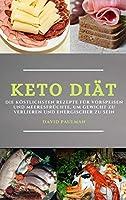 Keto Diaet (Keto Diet German Edition): Die koestlichsten Rezepte fuer Vorspeisen und Meeresfruechte, um Gewicht zu verlieren und energischer zu sein